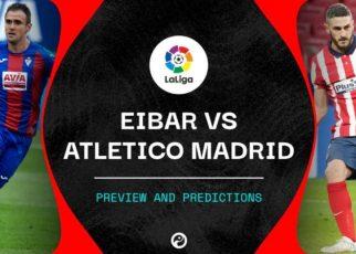 Eibar vs Atletico: Nhận định trận đấu vào lúc 3h30 ngày 22/01